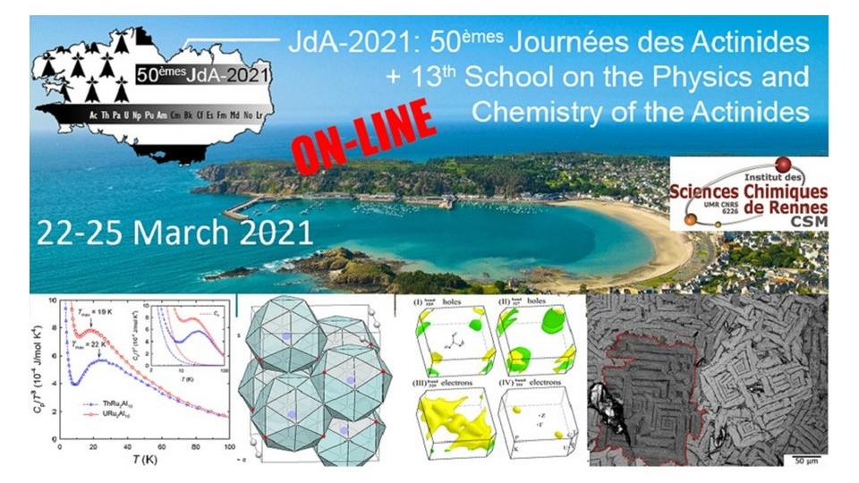 50èmes Journées des Actinides and the 13th School on The Physics and Chemistry of the Actinides