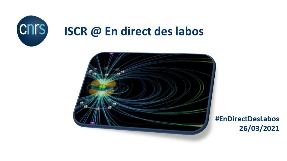 "ISCR research highlighted in in ""En direct des labos"" @ CNRS INC Actualités"